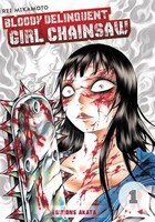 Lisez notre avis concernant le tome 1 de Bloody Delinquent Girl Chainsaw