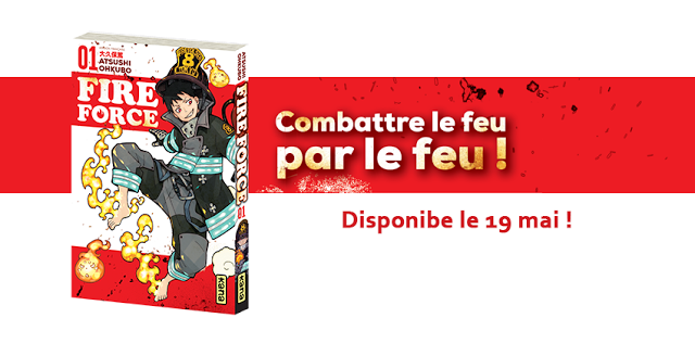 Fire Force, Manga, Actu Manga, Atsushi Ohkubo, Kana,