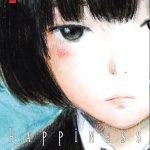 Suivez toute l'actu de Happiness et Les Liens du Sang sur Nipponzilla, le meilleur site d'actualité manga, anime, jeux vidéo et cinéma