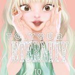 To Your Eternity, Fumetsu no Anata e, 不滅のあなたへ, Yoshitoki Oima, Pika Edition, Weekly Shonen Magazine, Kodansha, Manga, Shonen, Résumé, Critique, News, Personnages, Citations, Récompenses
